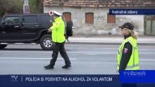 POLÍCIA SI POSVIETI NA ALKOHOL ZA VOLANTOM
